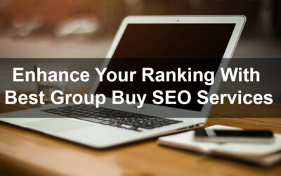 How To Enhance Your Ranking With Best Group Buy SEO Services