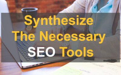 Synthesize the necessary Seo Tools