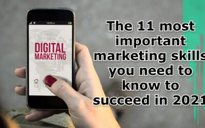 The 11 most important marketing skills you need to know to succeed in 2021